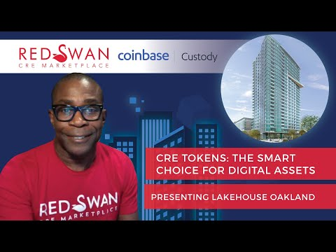 CRE TOKENS: THE SMART CHOICE FOR DIGITAL ASSETS -PRESENTING LAKEHOUSE OAKLAND CALIFORNIA REAL ESTATE